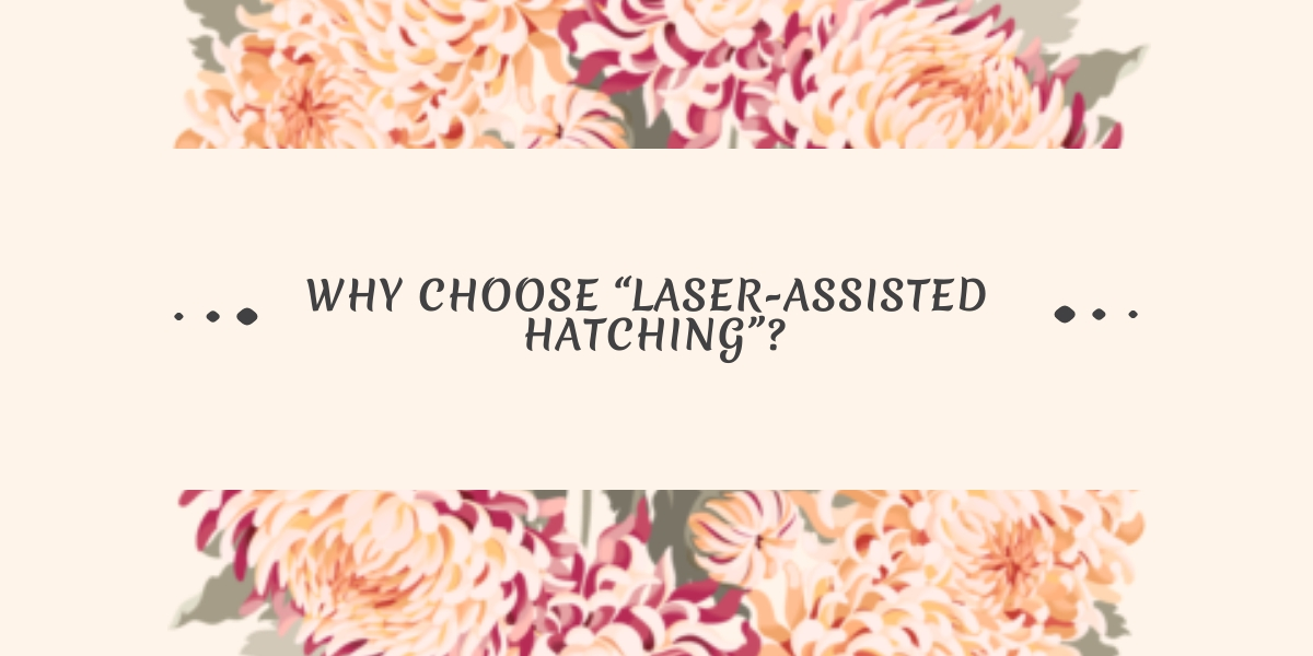 benefits-of-laser-assisted-hatching